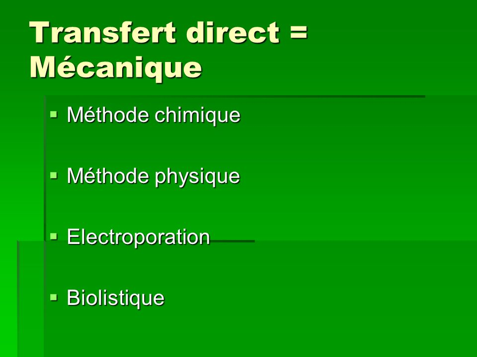 Transfert direct = Mécanique
