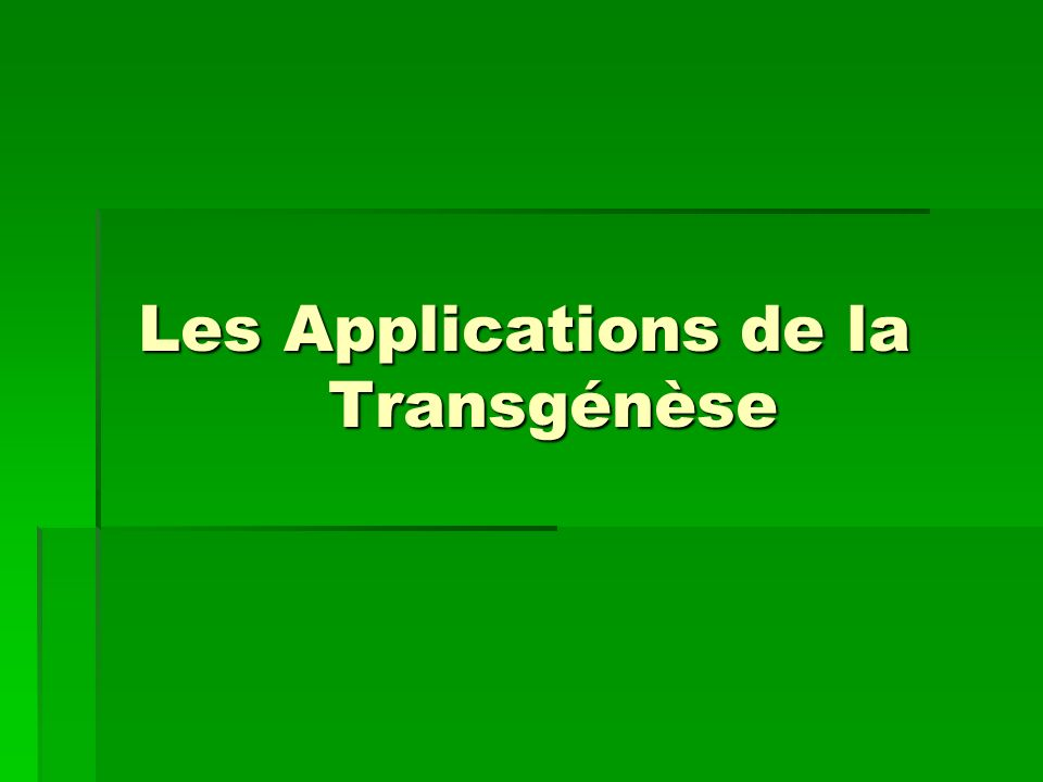 Les Applications de la Transgénèse