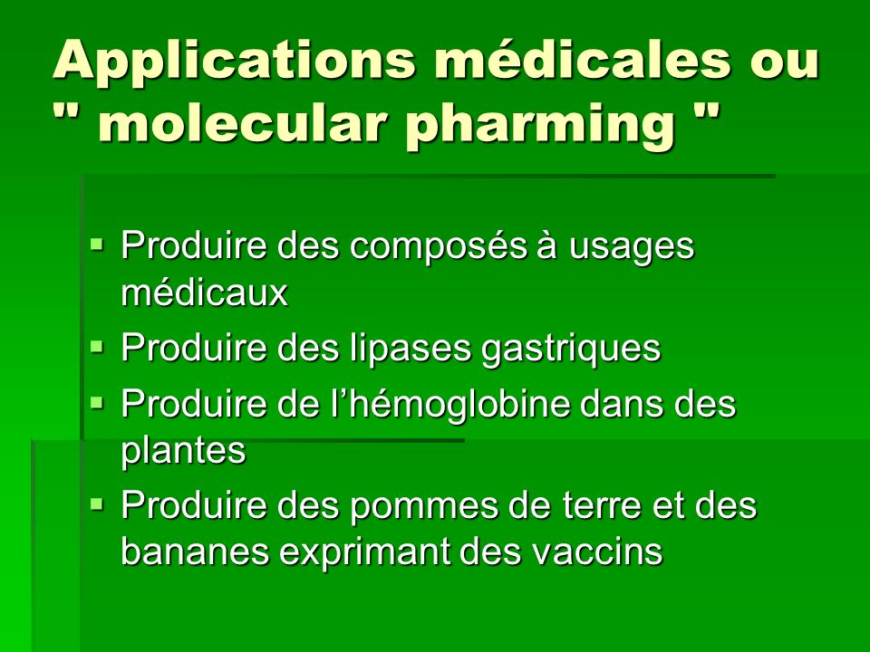 Applications médicales ou molecular pharming