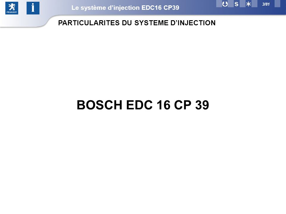 BOSCH EDC 16 CP 39 PARTICULARITES DU SYSTEME D'INJECTION