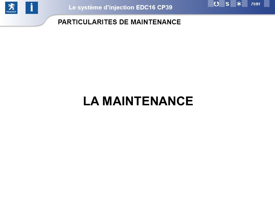 LA MAINTENANCE PARTICULARITES DE MAINTENANCE