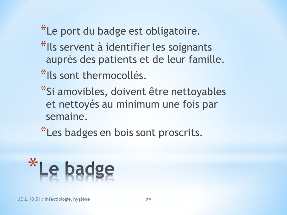 Le badge Le port du badge est obligatoire.