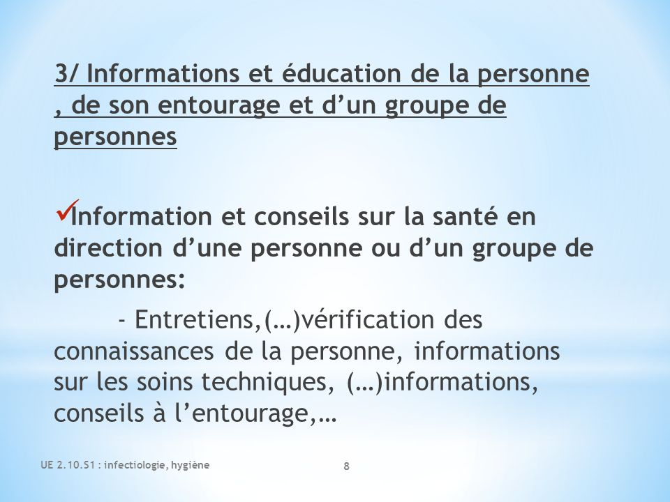 3/ Informations et éducation de la personne , de son entourage et d'un groupe de personnes