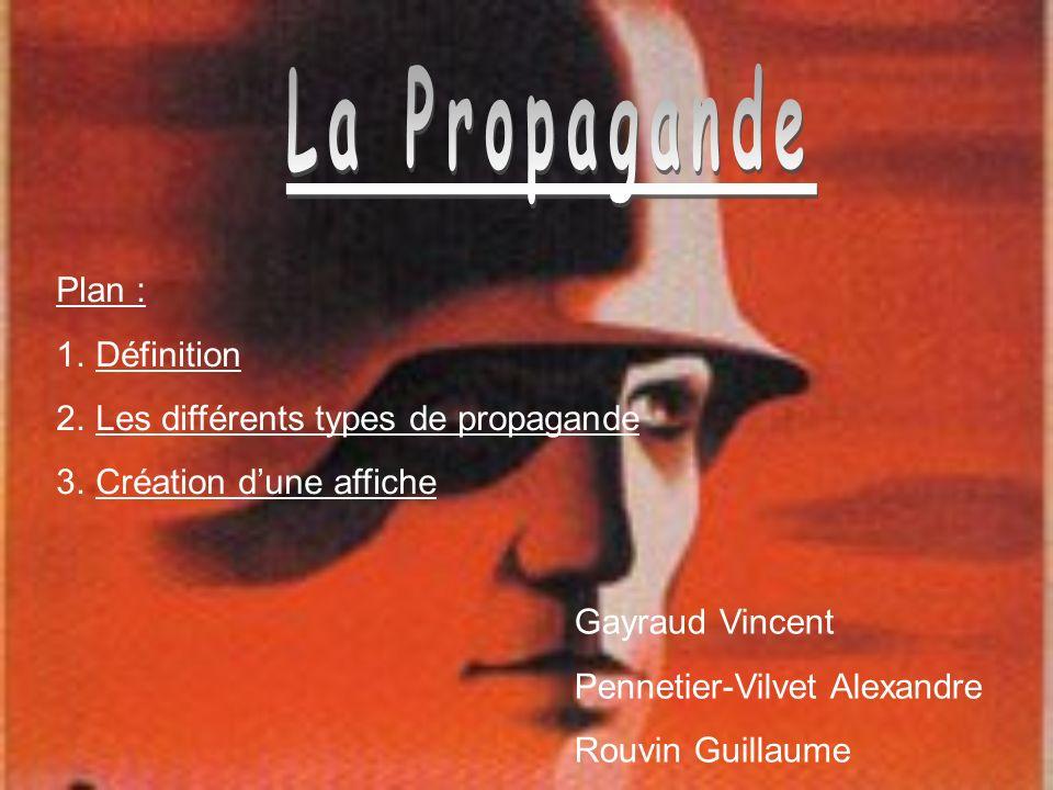 La Propagande Plan : Définition Les différents types de propagande