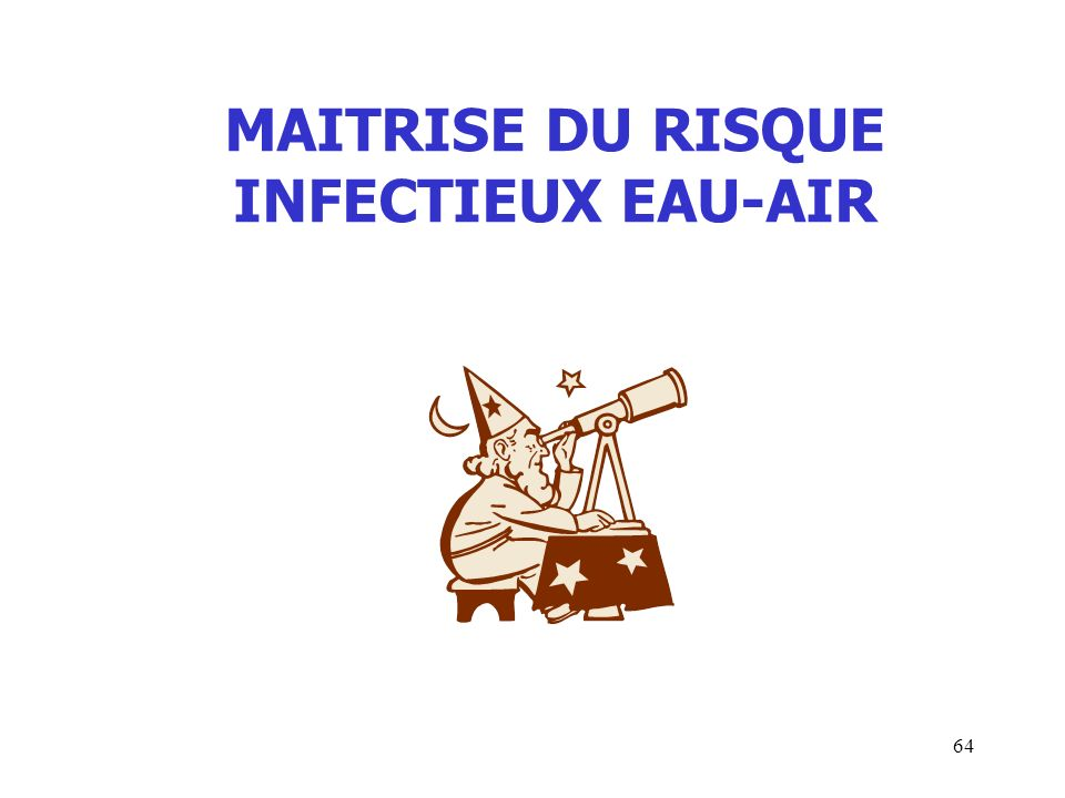 MAITRISE DU RISQUE INFECTIEUX EAU-AIR