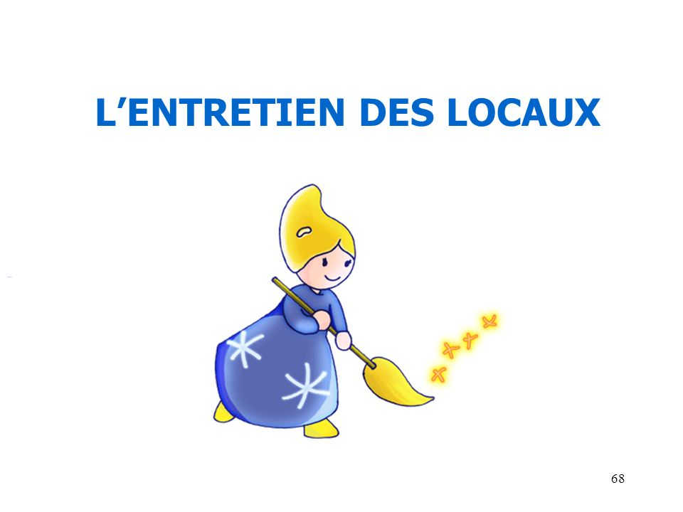 L'ENTRETIEN DES LOCAUX