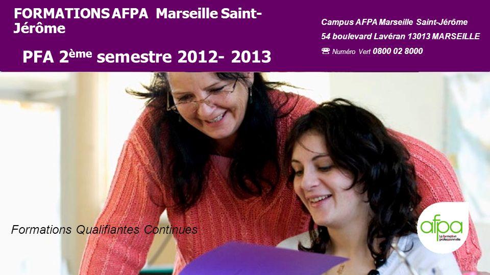 FORMATIONS AFPA Marseille Saint-Jérôme PFA 2ème semestre 2012- 2013
