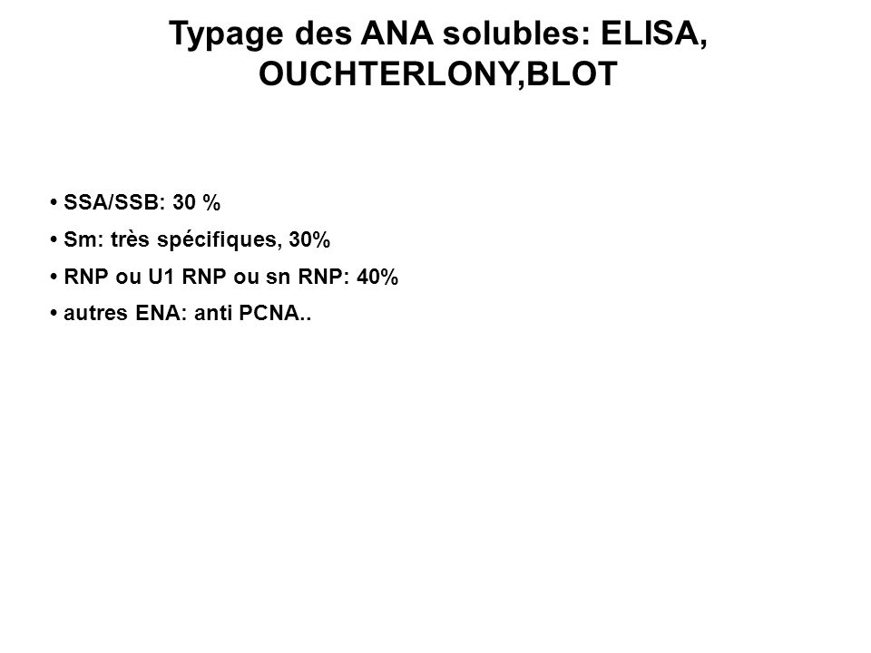 Typage des ANA solubles: ELISA, OUCHTERLONY,BLOT