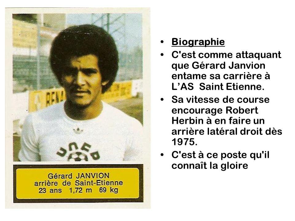 Biographie C est comme attaquant que Gérard Janvion entame sa carrière à L'AS Saint Etienne.