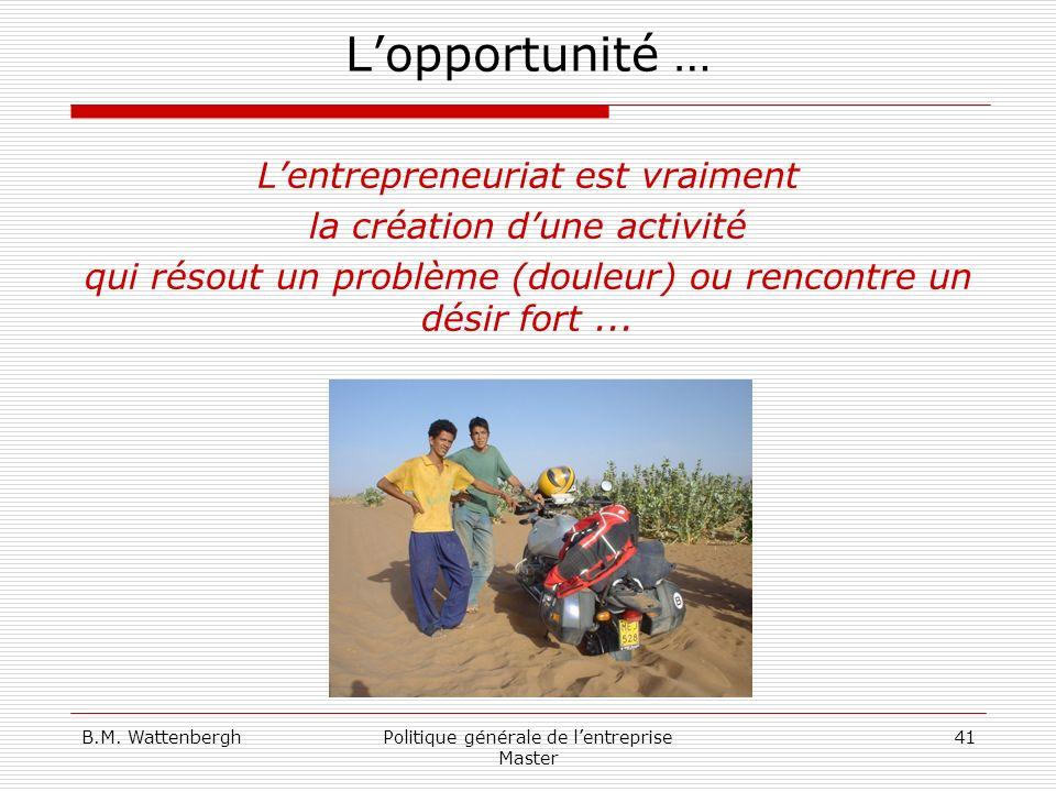 L'opportunité … L'entrepreneuriat est vraiment