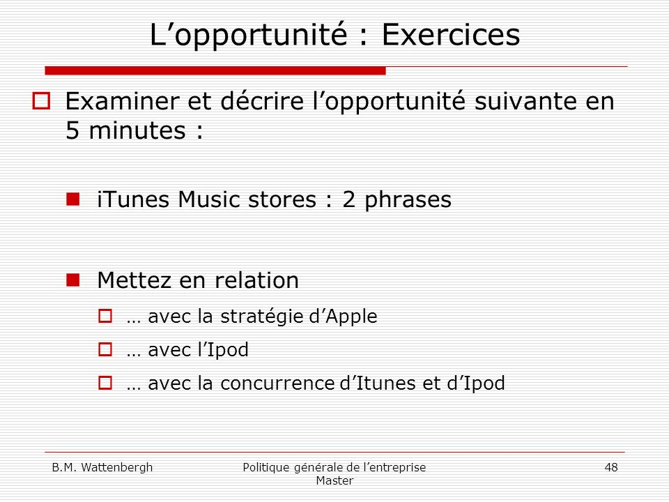 L'opportunité : Exercices