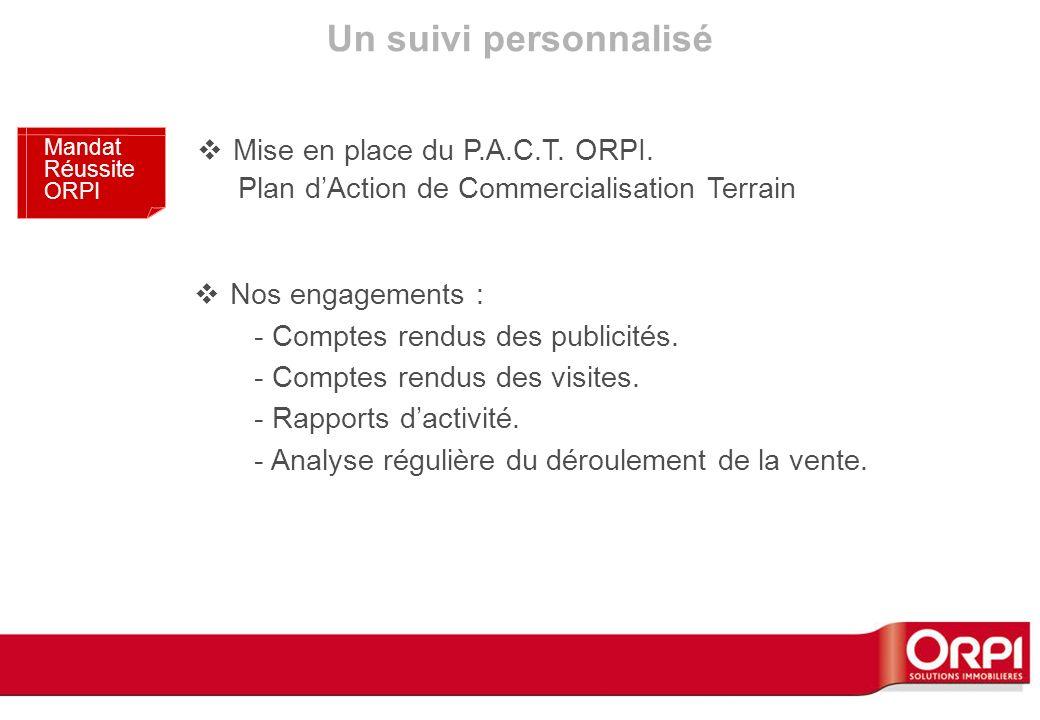 Un suivi personnalisé Mise en place du P.A.C.T. ORPI.