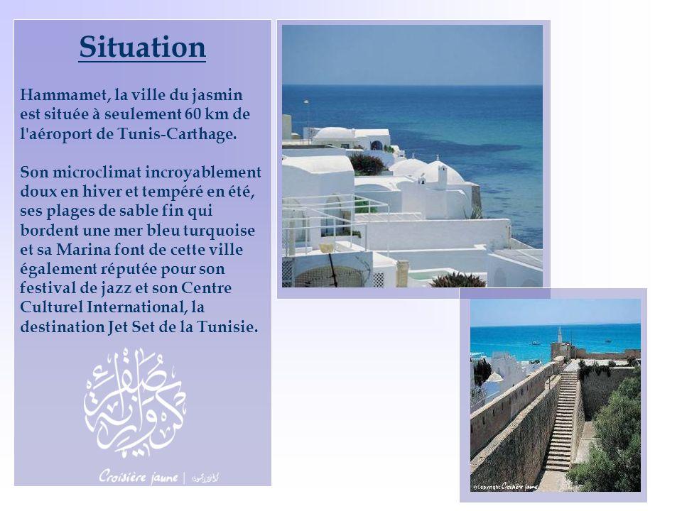 SituationHammamet, la ville du jasmin est située à seulement 60 km de l aéroport de Tunis-Carthage.