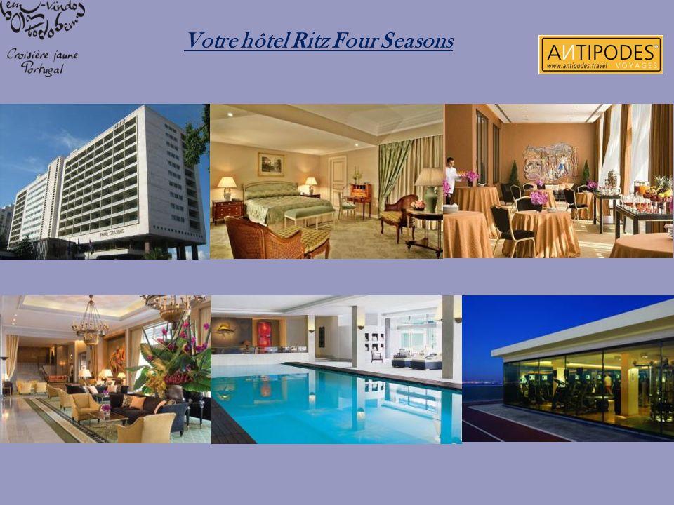Votre hôtel Ritz Four Seasons