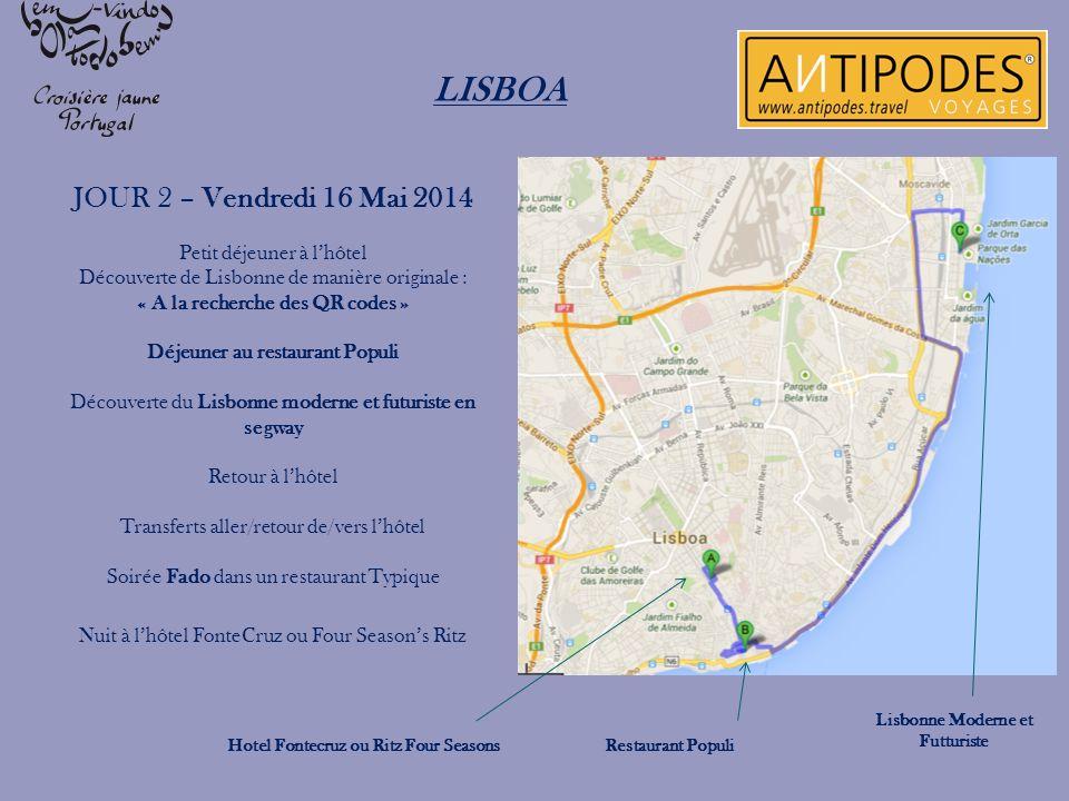LISBOA JOUR 2 – Vendredi 16 Mai 2014 Petit déjeuner à l'hôtel