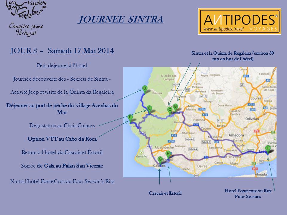 JOURNEE SINTRA JOUR 3 – Samedi 17 Mai 2014 Petit déjeuner à l'hôtel