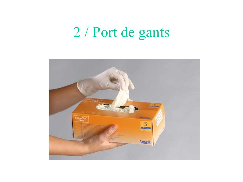 2 / Port de gants