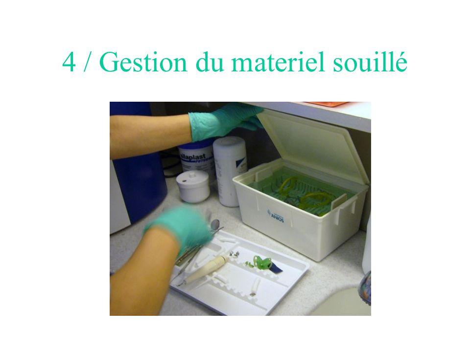 4 / Gestion du materiel souillé