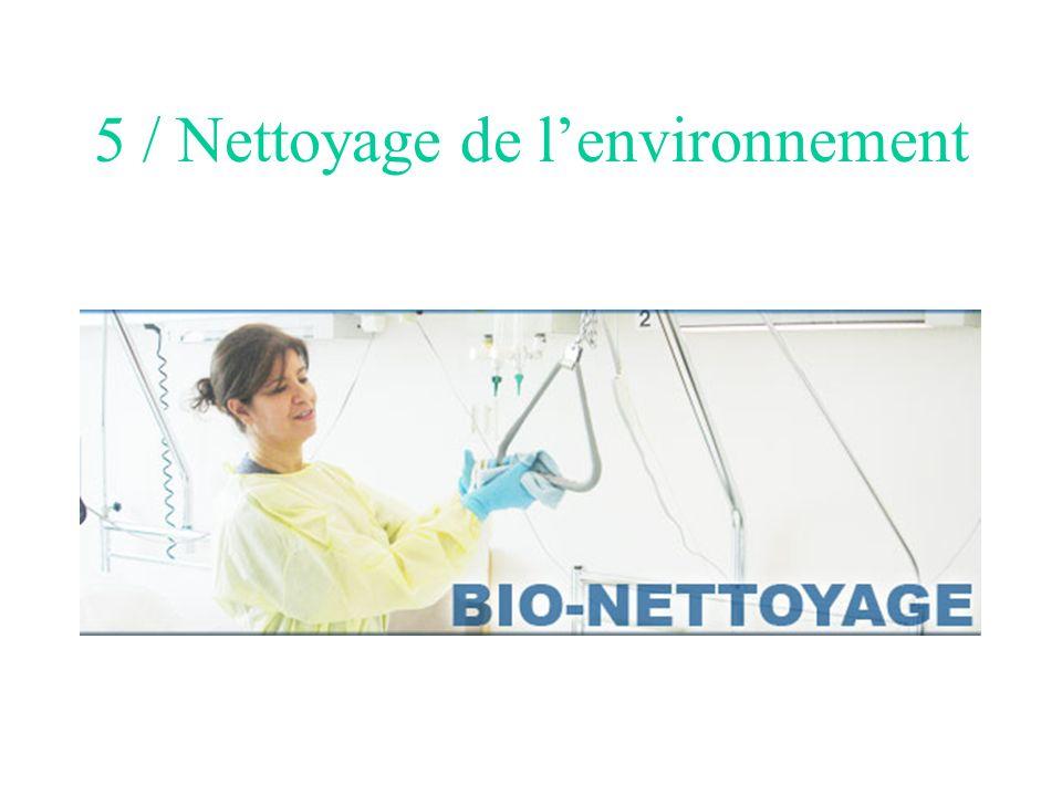 5 / Nettoyage de l'environnement