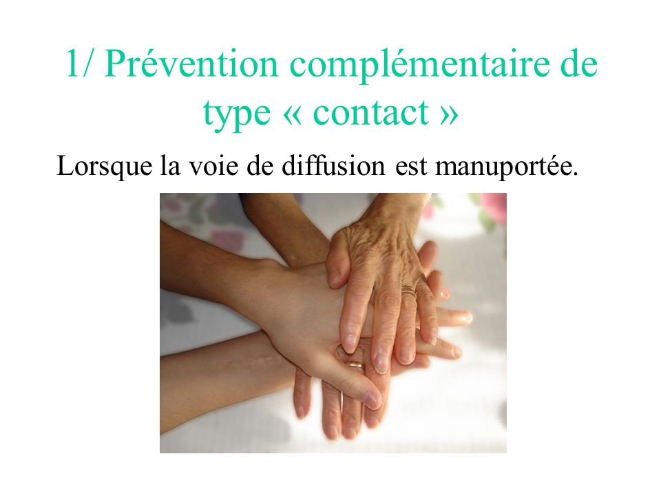 1/ Prévention complémentaire de type « contact »
