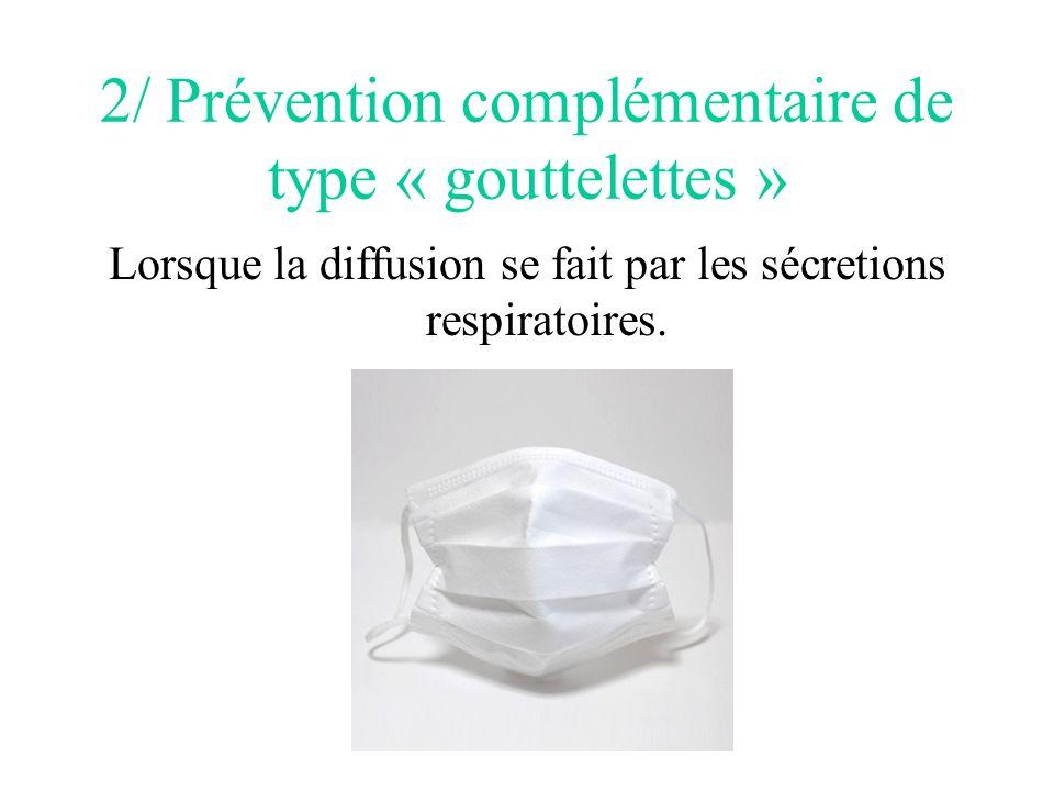 2/ Prévention complémentaire de type « gouttelettes »
