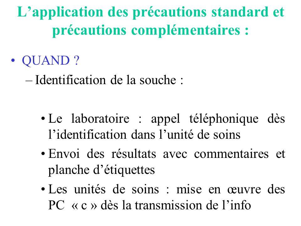 L'application des précautions standard et précautions complémentaires :