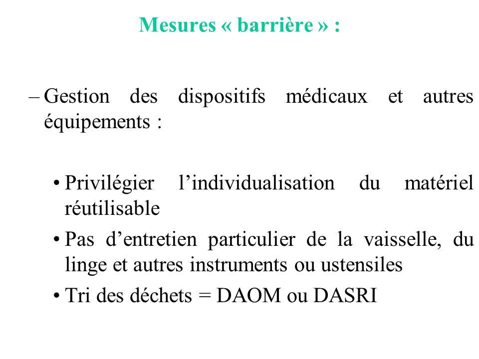 Mesures « barrière » : Gestion des dispositifs médicaux et autres équipements : Privilégier l'individualisation du matériel réutilisable.
