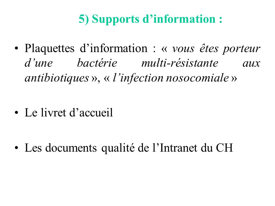 5) Supports d'information :