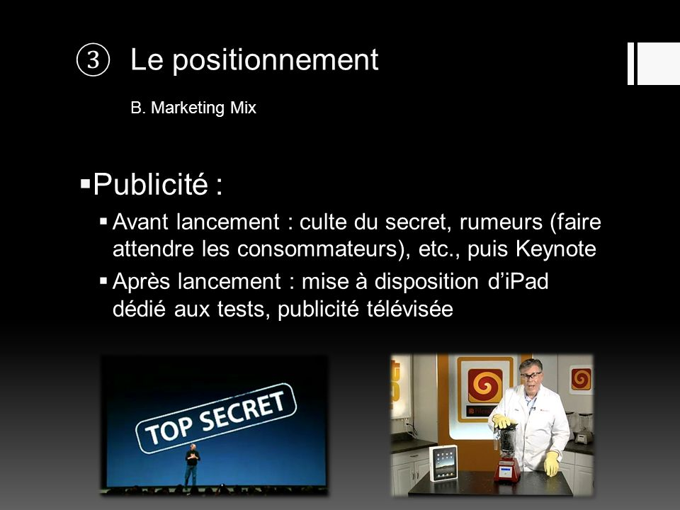 Le positionnement B. Marketing Mix