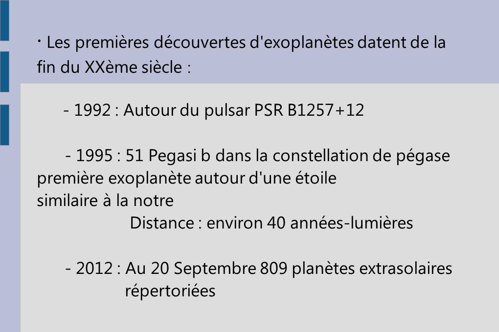 ∙ Les premières découvertes d exoplanètes datent de la fin du XXème siècle :