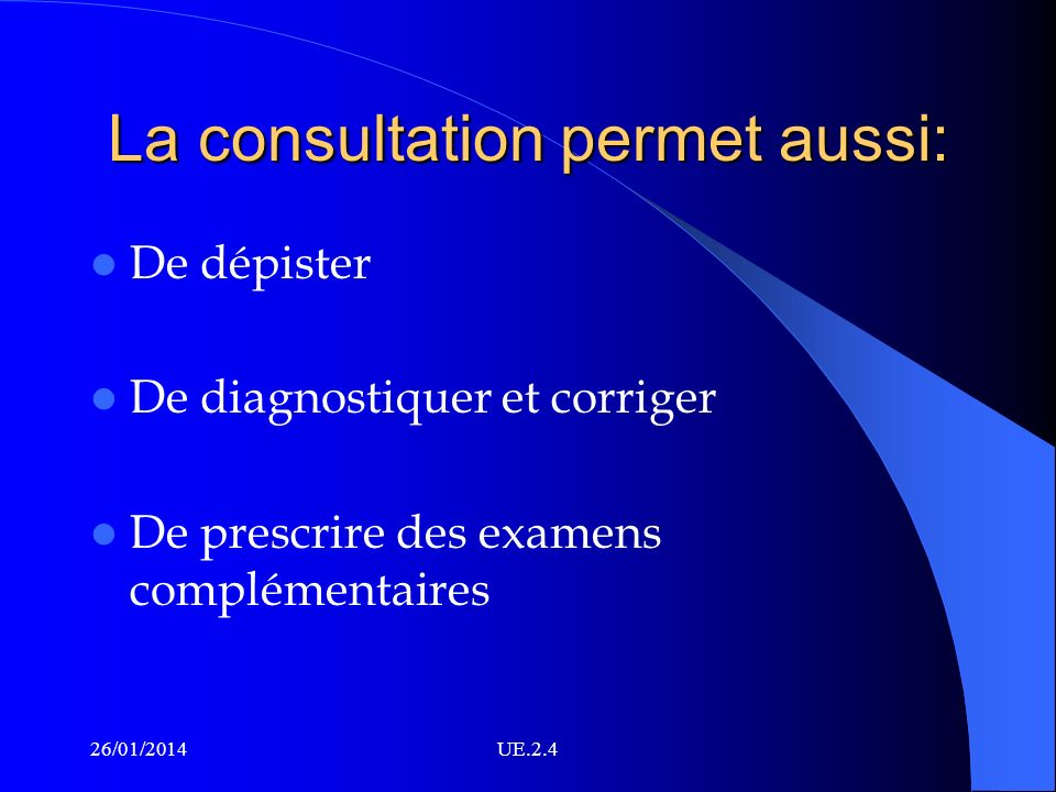 La consultation permet aussi: