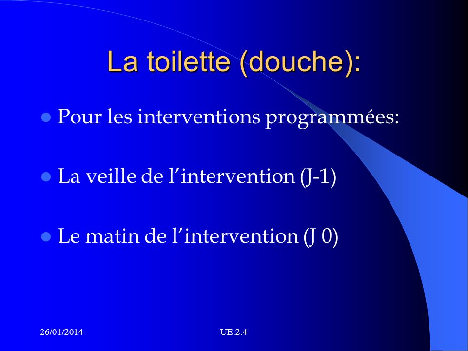 La toilette (douche): Pour les interventions programmées: