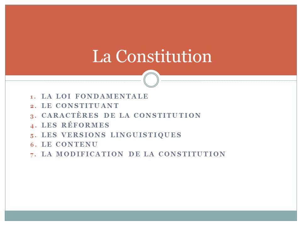 La Constitution LA LOI FONDAMENTALE LE CONSTITUANT