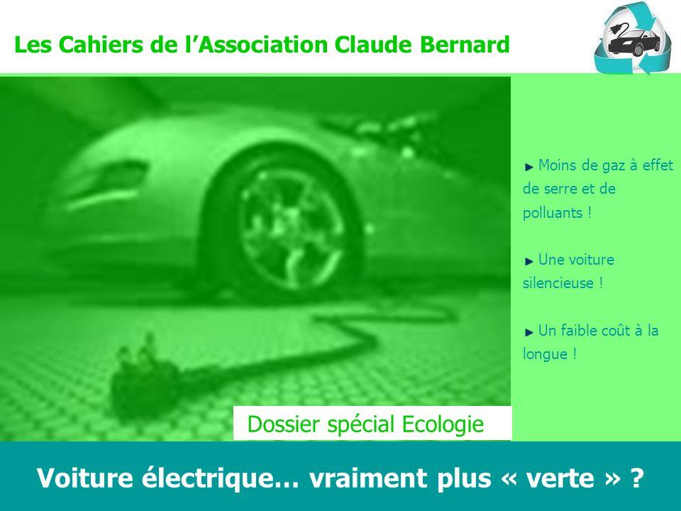 Voiture électrique… vraiment plus « verte » Claude Bernard Ecologie