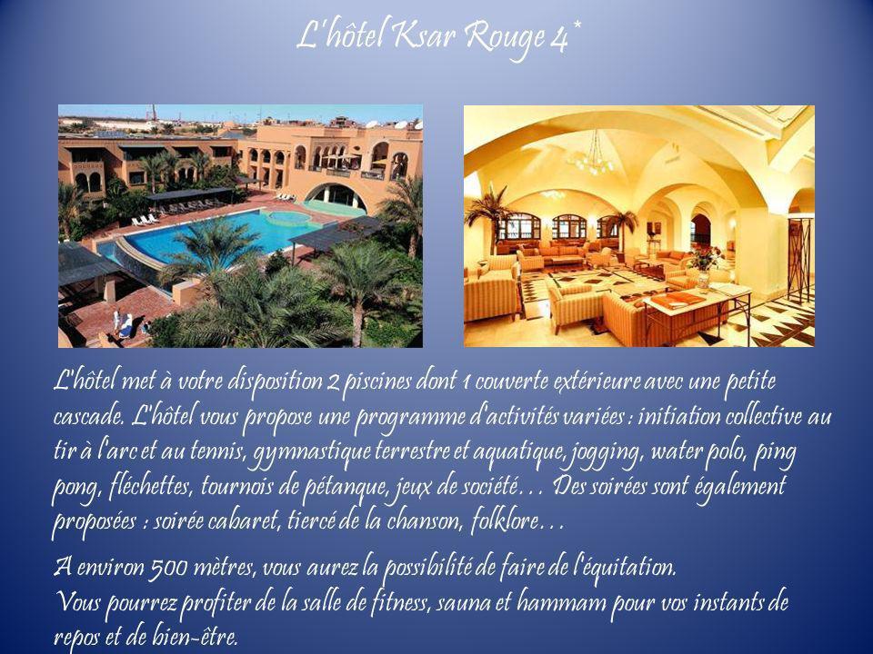 L'hôtel Ksar Rouge 4*