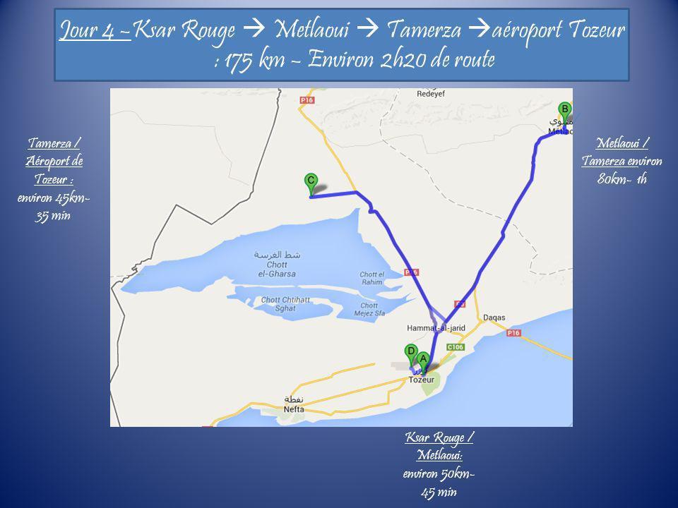Jour 4 –Ksar Rouge  Metlaoui  Tamerza aéroport Tozeur : 175 km – Environ 2h20 de route
