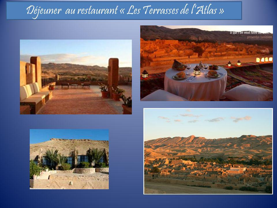 Déjeuner au restaurant « Les Terrasses de l'Atlas »