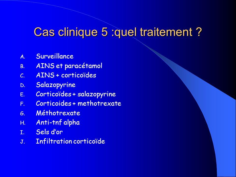 Cas clinique 5 :quel traitement