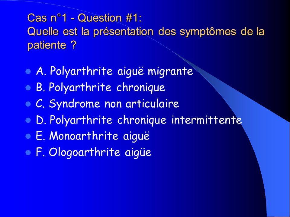 Cas n°1 - Question #1: Quelle est la présentation des symptômes de la patiente