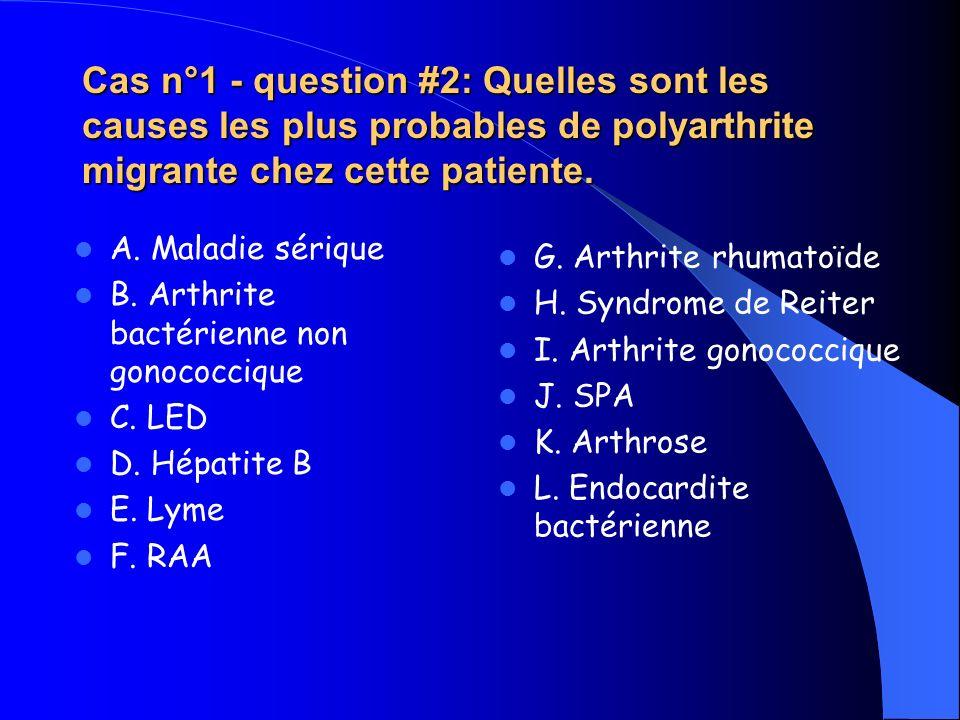 Cas n°1 - question #2: Quelles sont les causes les plus probables de polyarthrite migrante chez cette patiente.