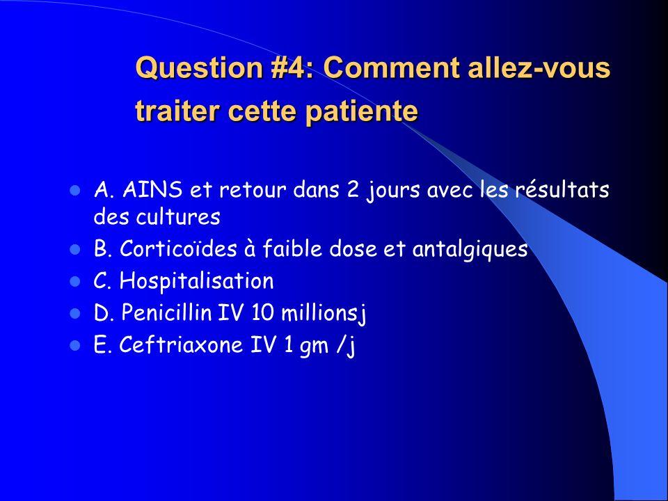 Question #4: Comment allez-vous traiter cette patiente