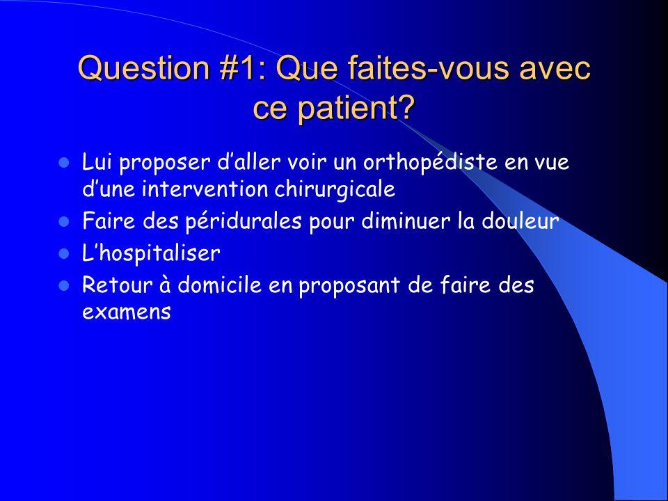 Question #1: Que faites-vous avec ce patient