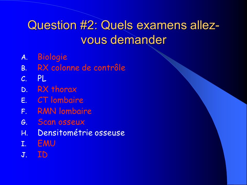 Question #2: Quels examens allez-vous demander