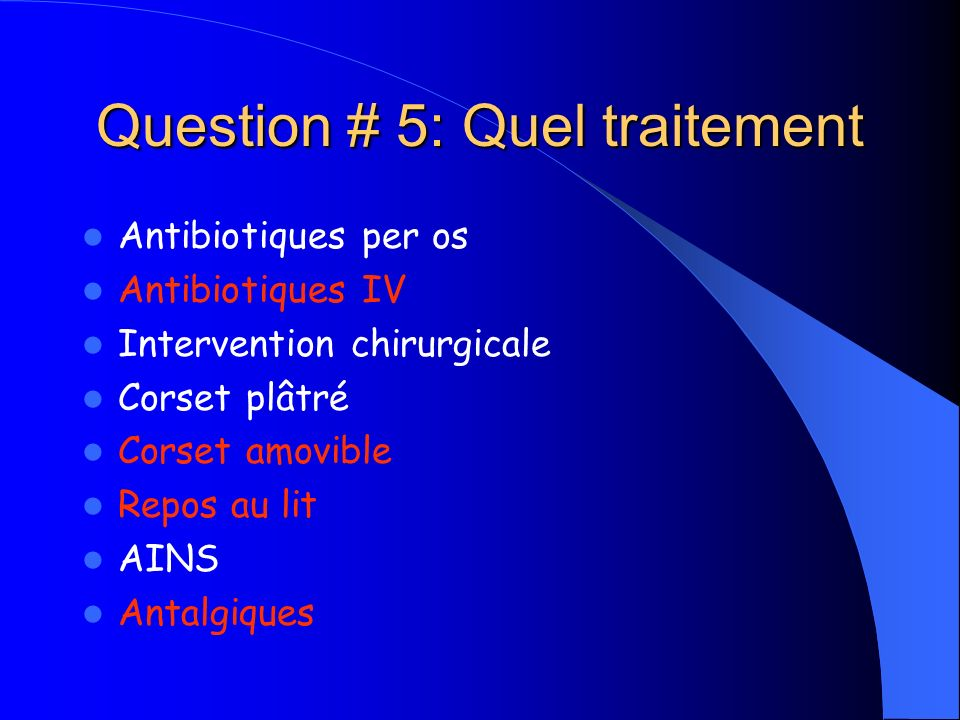 Question # 5: Quel traitement