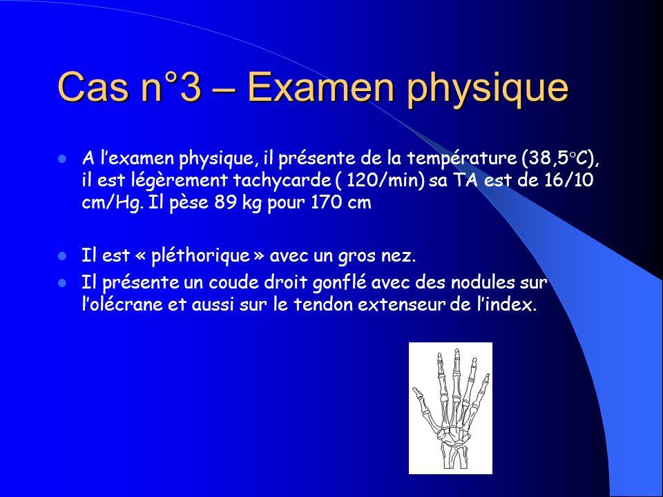 Cas n°3 – Examen physique