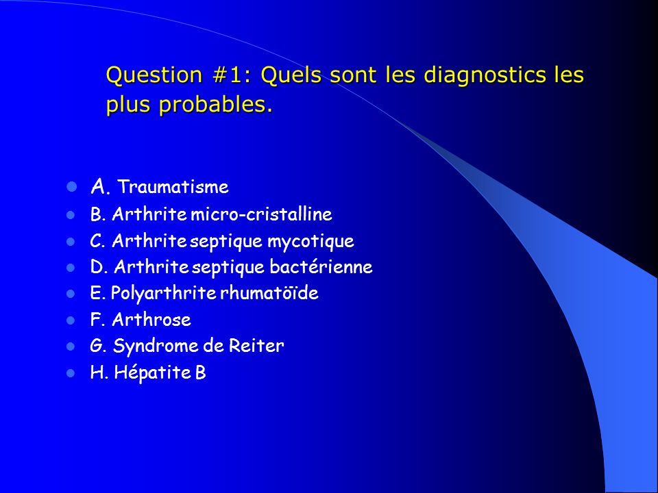 Question #1: Quels sont les diagnostics les plus probables.