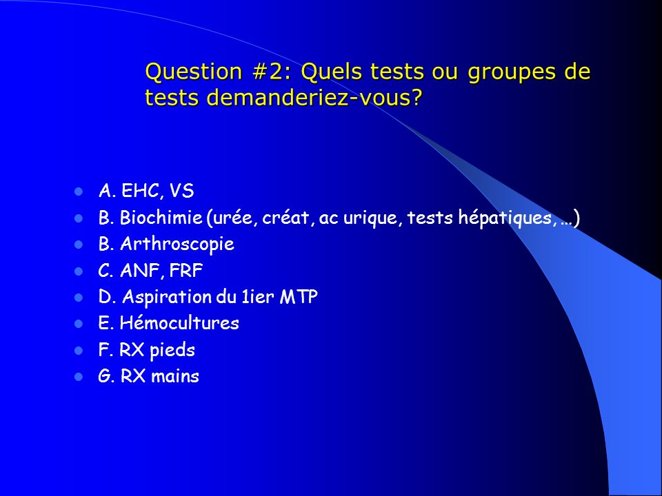 Question #2: Quels tests ou groupes de tests demanderiez-vous