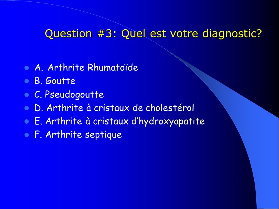 Question #3: Quel est votre diagnostic