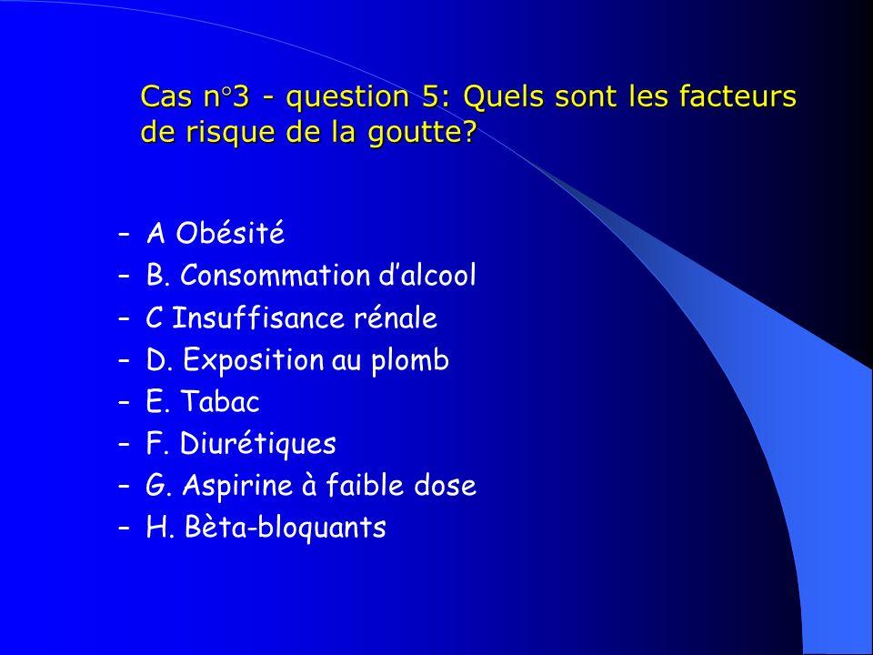 Cas n°3 - question 5: Quels sont les facteurs de risque de la goutte