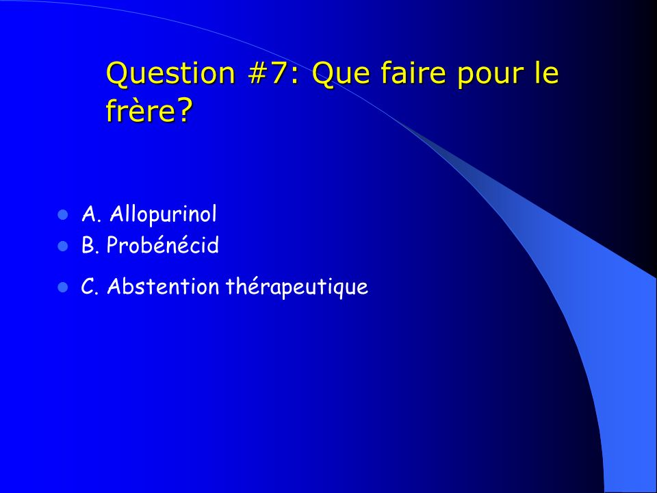 Question #7: Que faire pour le frère